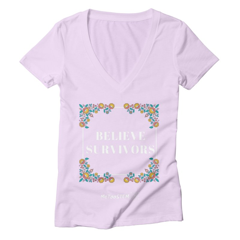 Believe Survivors - Floral Women's V-Neck by MeTooSTEM