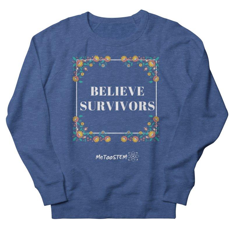 Believe Survivors - Floral Women's Sweatshirt by MeTooSTEM