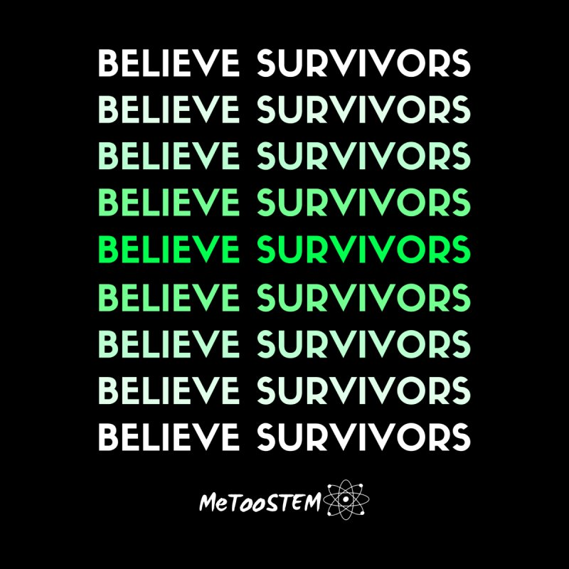 Believe Survivors - Green Men's T-Shirt by MeTooSTEM