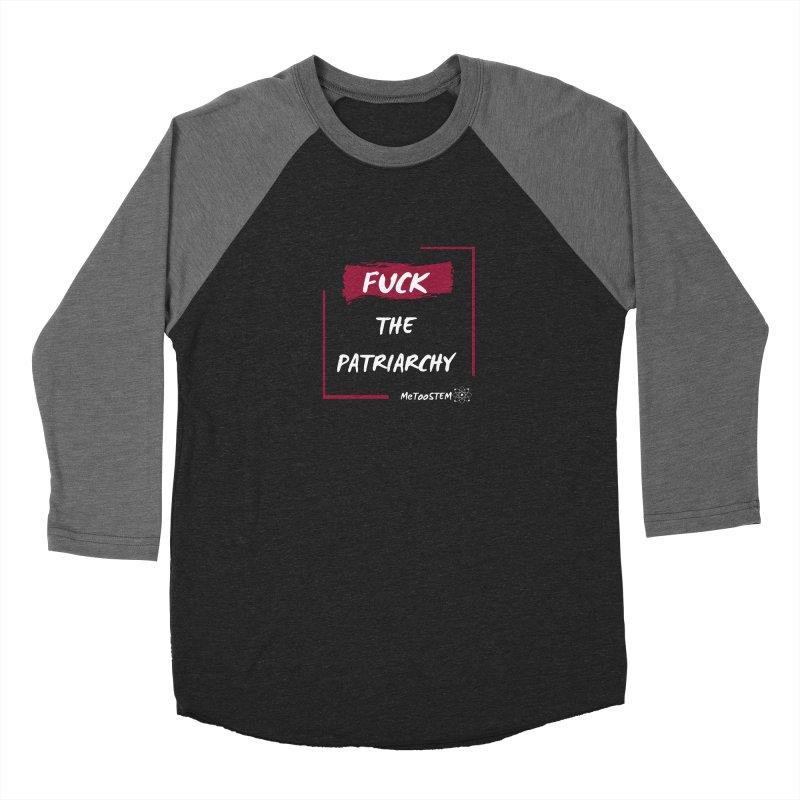 Fuck the Patriarchy Men's Baseball Triblend Longsleeve T-Shirt by MeTooSTEM
