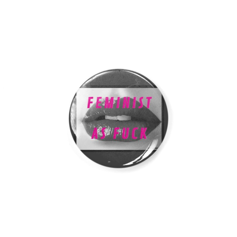 Feminist as Fuck Accessories Button by MeTooSTEM
