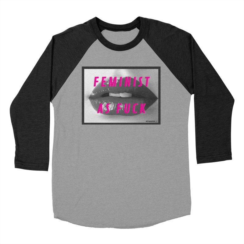 Feminist as Fuck Women's Baseball Triblend Longsleeve T-Shirt by MeTooSTEM