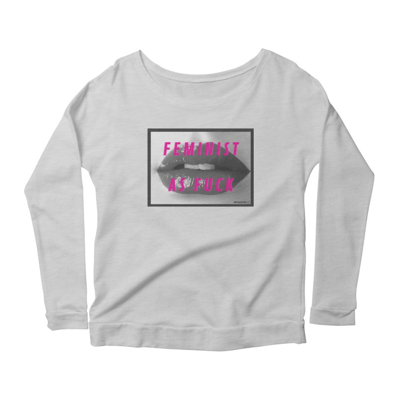 Feminist as Fuck Women's Scoop Neck Longsleeve T-Shirt by MeTooSTEM