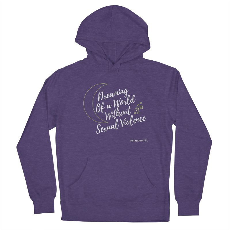 Dreaming of a World Men's French Terry Pullover Hoody by MeTooSTEM