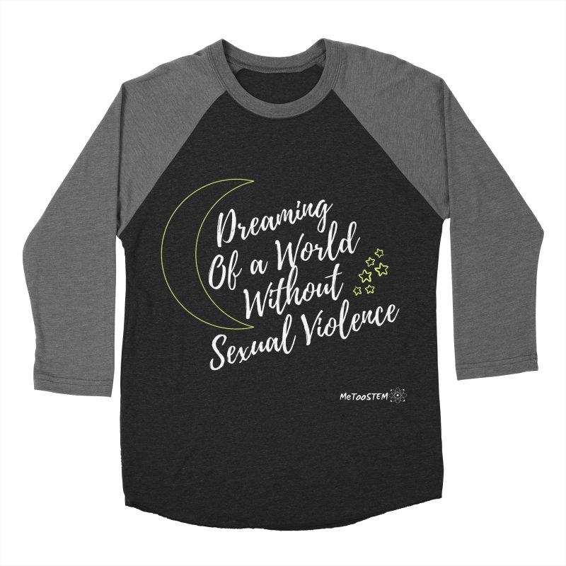 Dreaming of a World Men's Baseball Triblend Longsleeve T-Shirt by MeTooSTEM