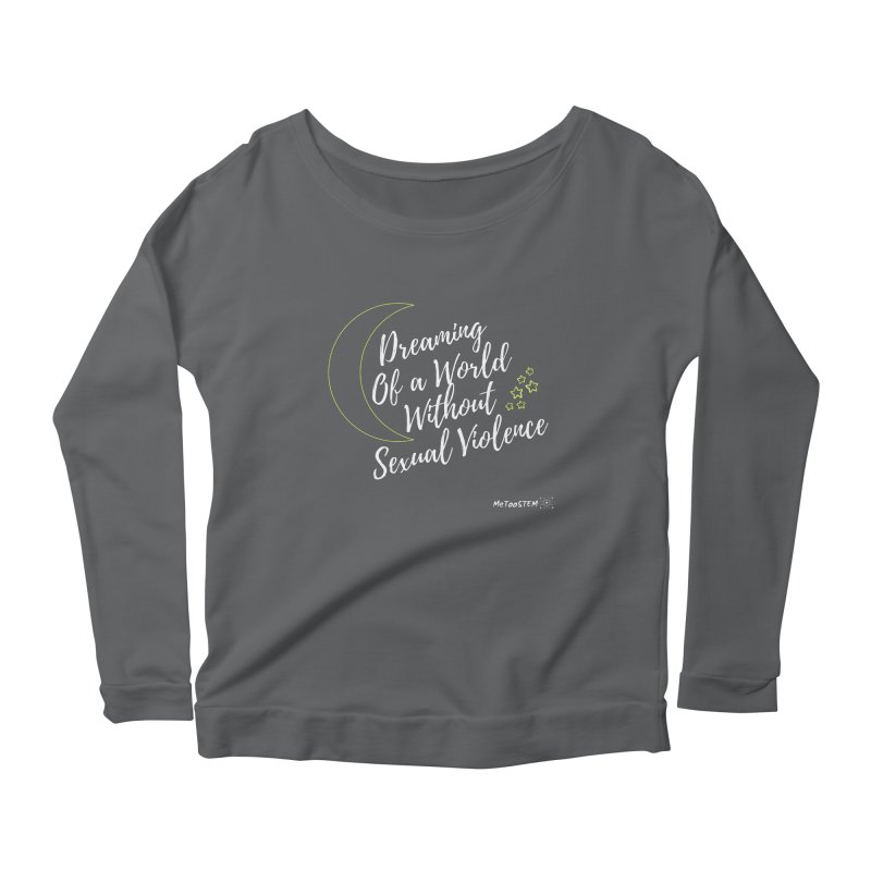 Dreaming of a World Women's Scoop Neck Longsleeve T-Shirt by MeTooSTEM