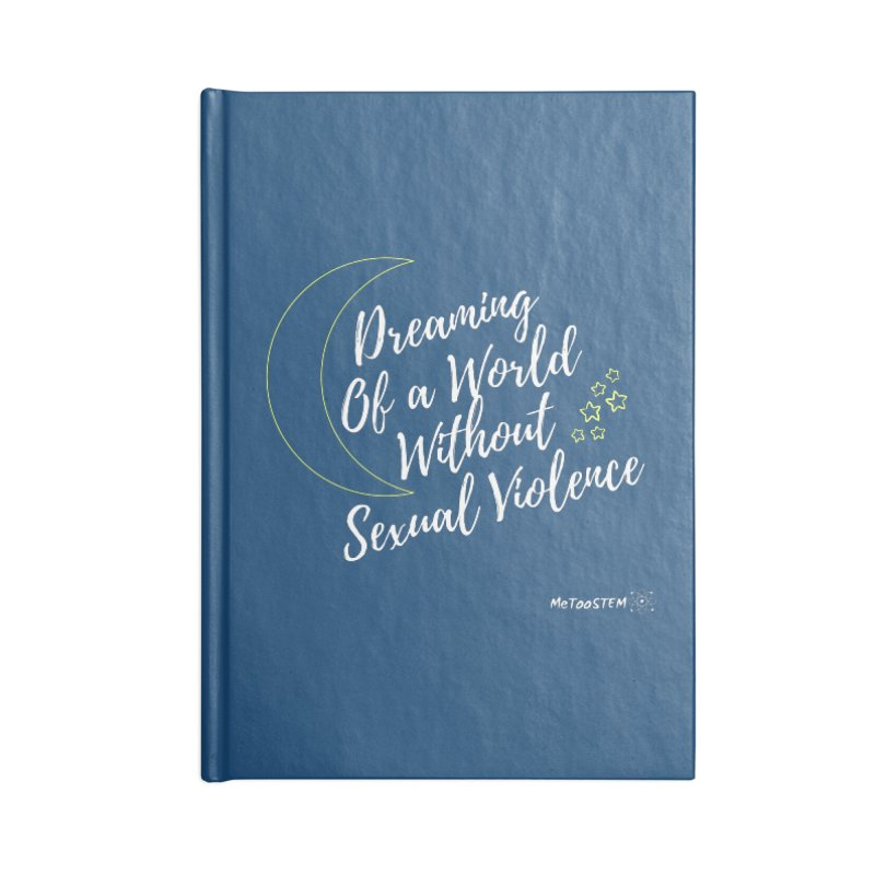 Dreaming of a World Accessories Lined Journal Notebook by MeTooSTEM