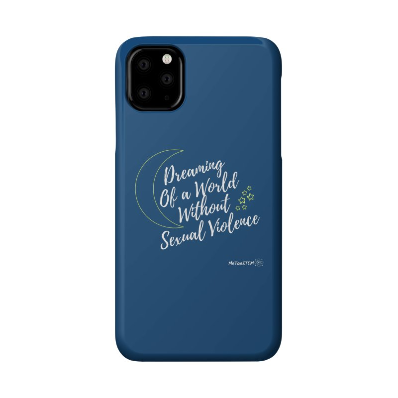 Dreaming of a World Accessories Phone Case by MeTooSTEM
