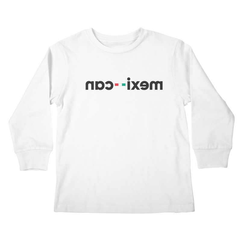 mexi-can Kids Longsleeve T-Shirt by Mexa In NYC
