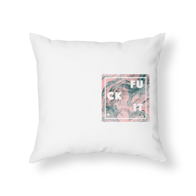 F it Home Throw Pillow by Mexican Dave's Artist Shop