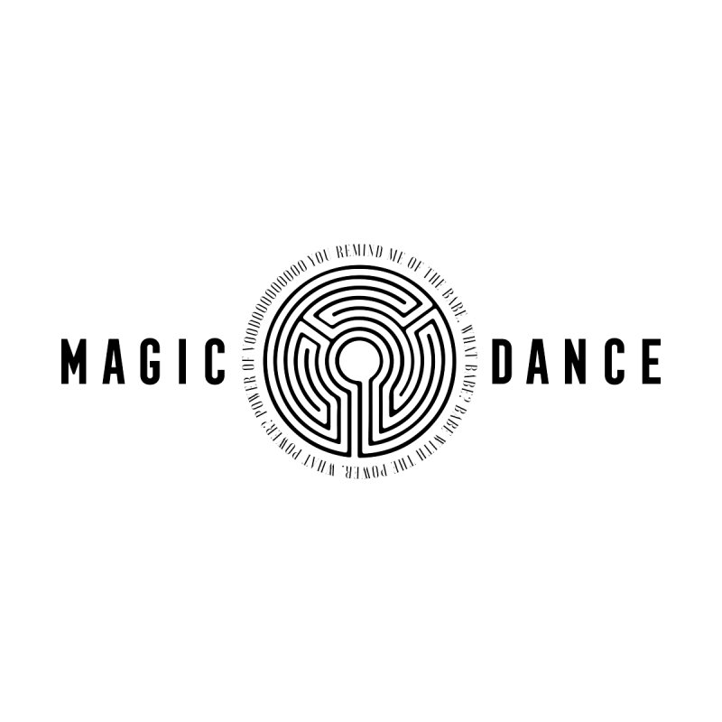 MAGIC DANCE None  by Mexican Dave's Artist Shop