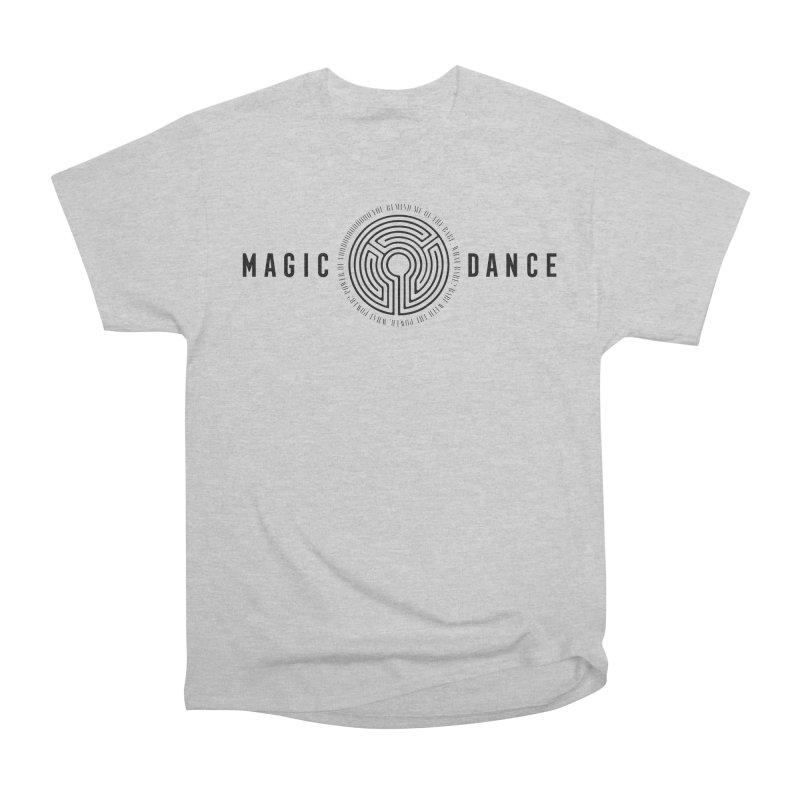 MAGIC DANCE Women's Heavyweight Unisex T-Shirt by Mexican Dave's Artist Shop