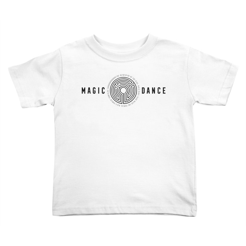 MAGIC DANCE Kids Toddler T-Shirt by Mexican Dave's Artist Shop