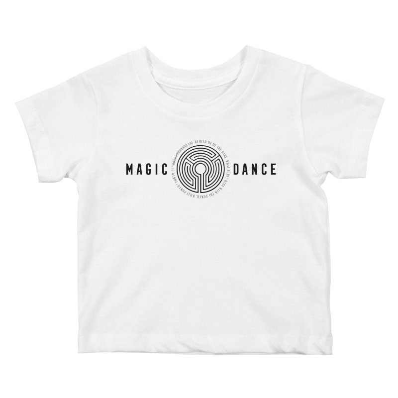 MAGIC DANCE Kids Baby T-Shirt by Mexican Dave's Artist Shop
