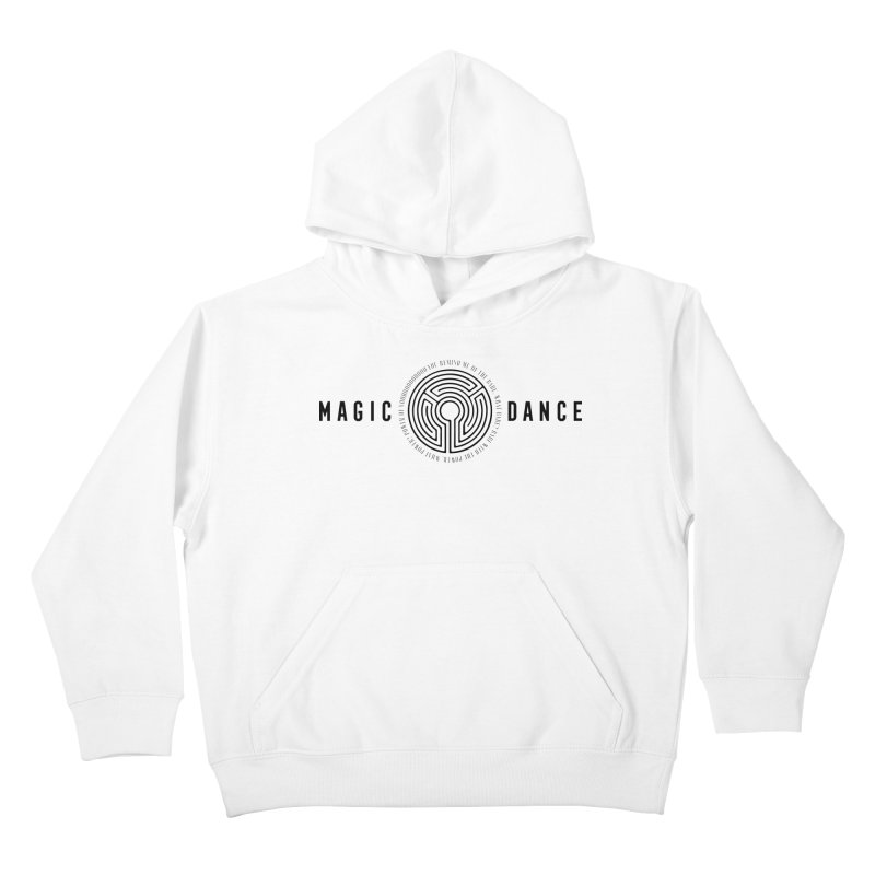 MAGIC DANCE Kids Pullover Hoody by Mexican Dave's Artist Shop