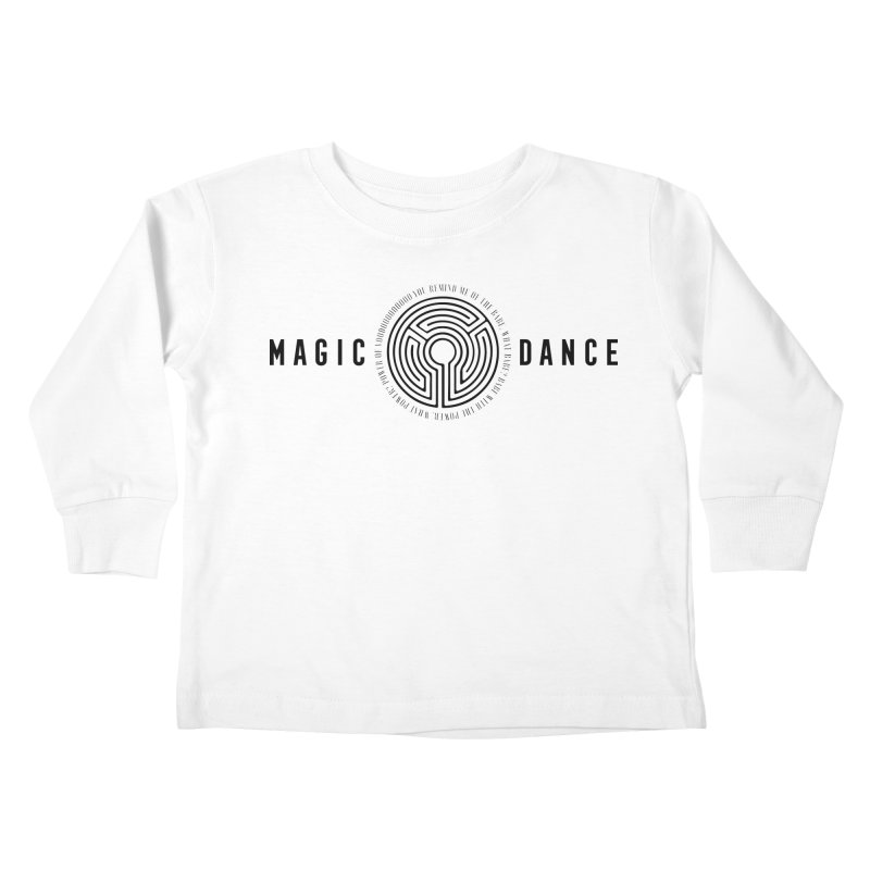 MAGIC DANCE Kids Toddler Longsleeve T-Shirt by Mexican Dave's Artist Shop