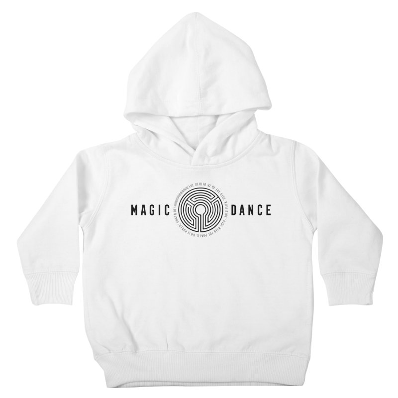 MAGIC DANCE Kids Toddler Pullover Hoody by Mexican Dave's Artist Shop