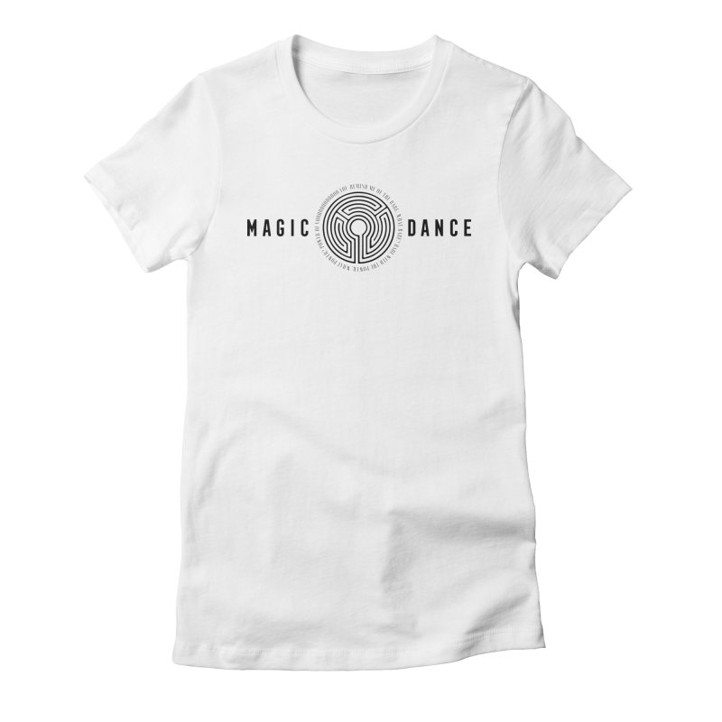 MAGIC DANCE Women's Fitted T-Shirt by Mexican Dave's Artist Shop