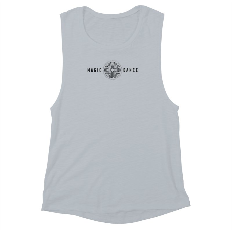 MAGIC DANCE Women's Muscle Tank by Mexican Dave's Artist Shop