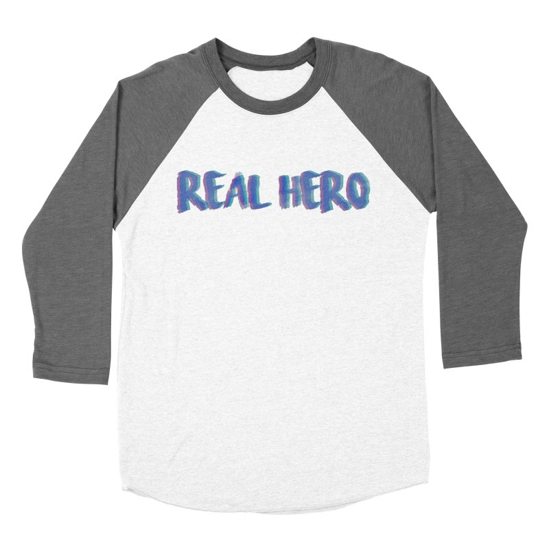 Real Hero Women's Baseball Triblend T-Shirt by Mexican Dave's Artist Shop
