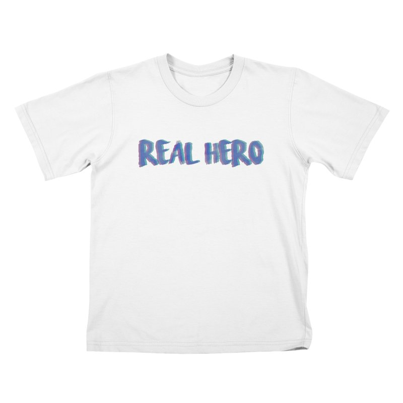 Real Hero Kids T-Shirt by Mexican Dave's Artist Shop