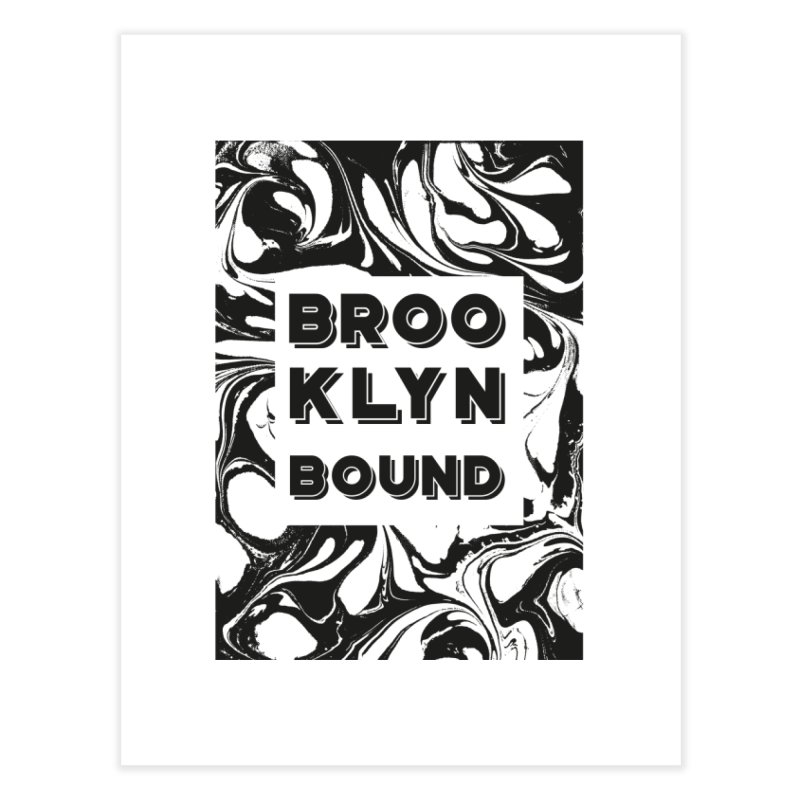 Brooklyn Bound Home Fine Art Print by Mexican Dave's Artist Shop