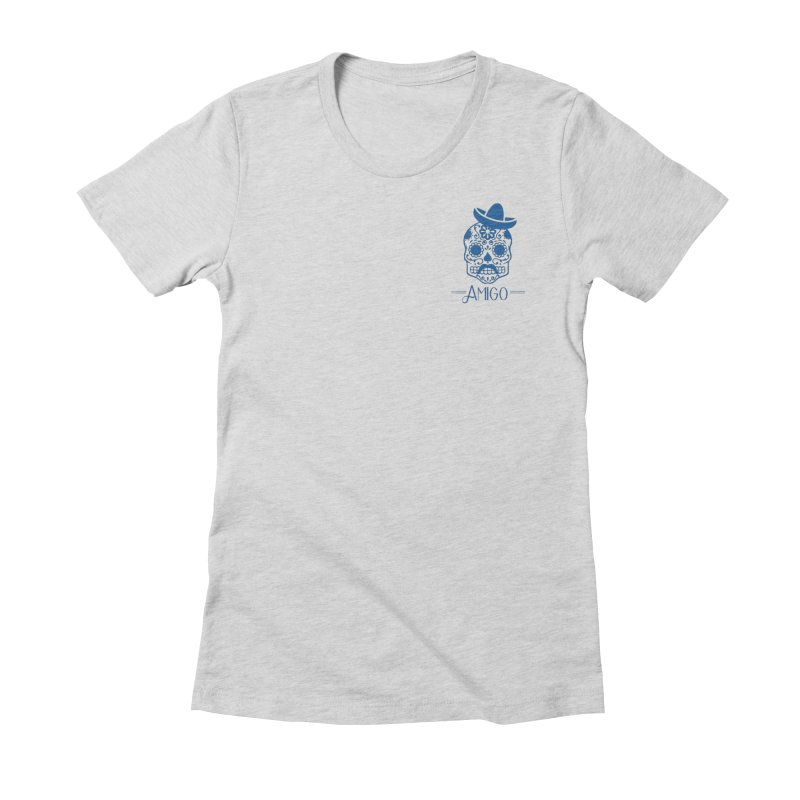 Amigo Women's Fitted T-Shirt by Mexican Dave's Artist Shop