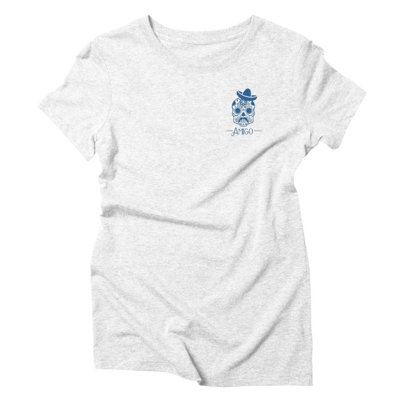 Amigo Women's Triblend T-shirt by Mexican Dave's Artist Shop