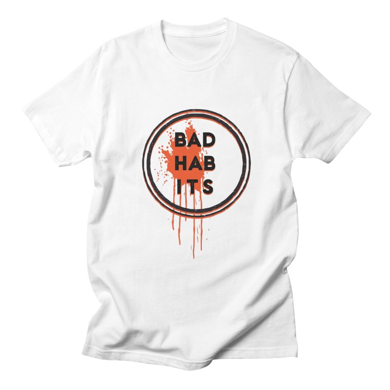 Bad Habits Men's T-Shirt by Mexican Dave's Artist Shop