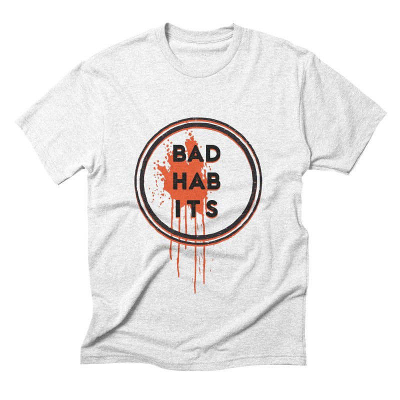 Bad Habits Men's Triblend T-shirt by Mexican Dave's Artist Shop