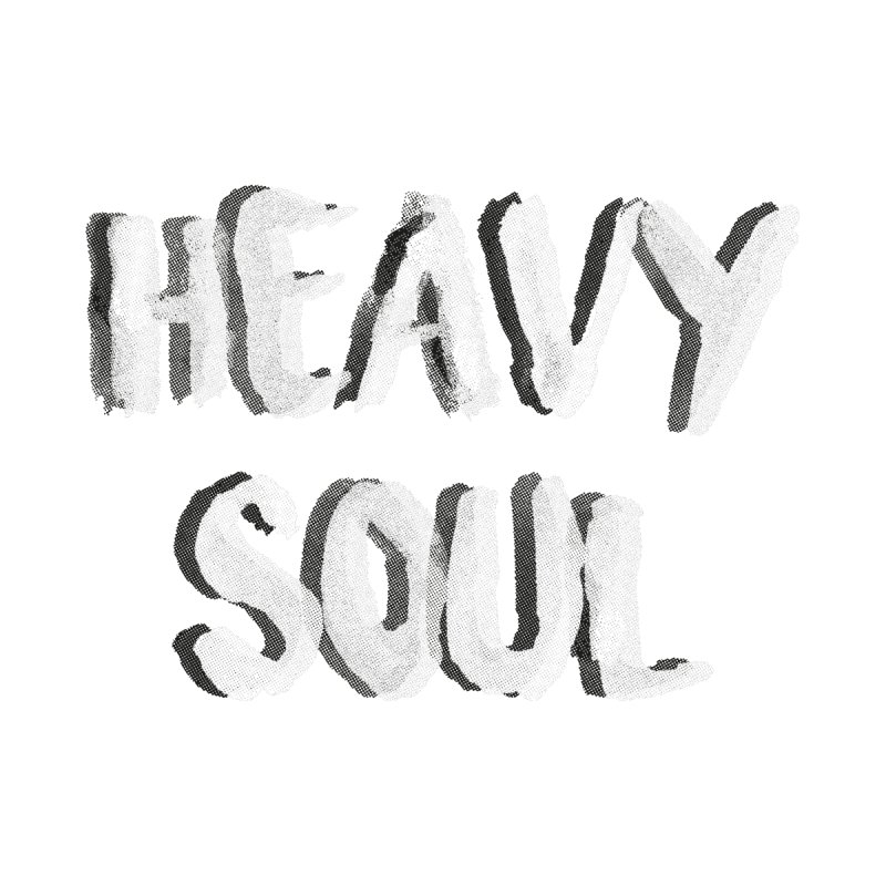 Heavy Soul by Mexican Dave's Artist Shop