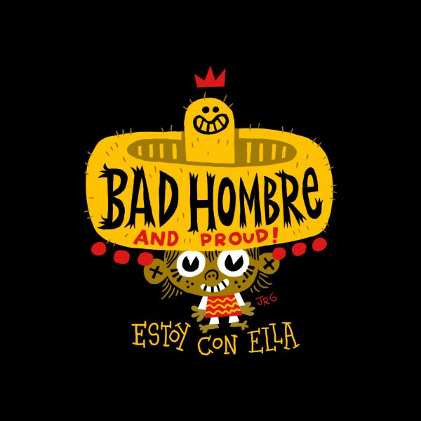 Design for BAD HOMBRE