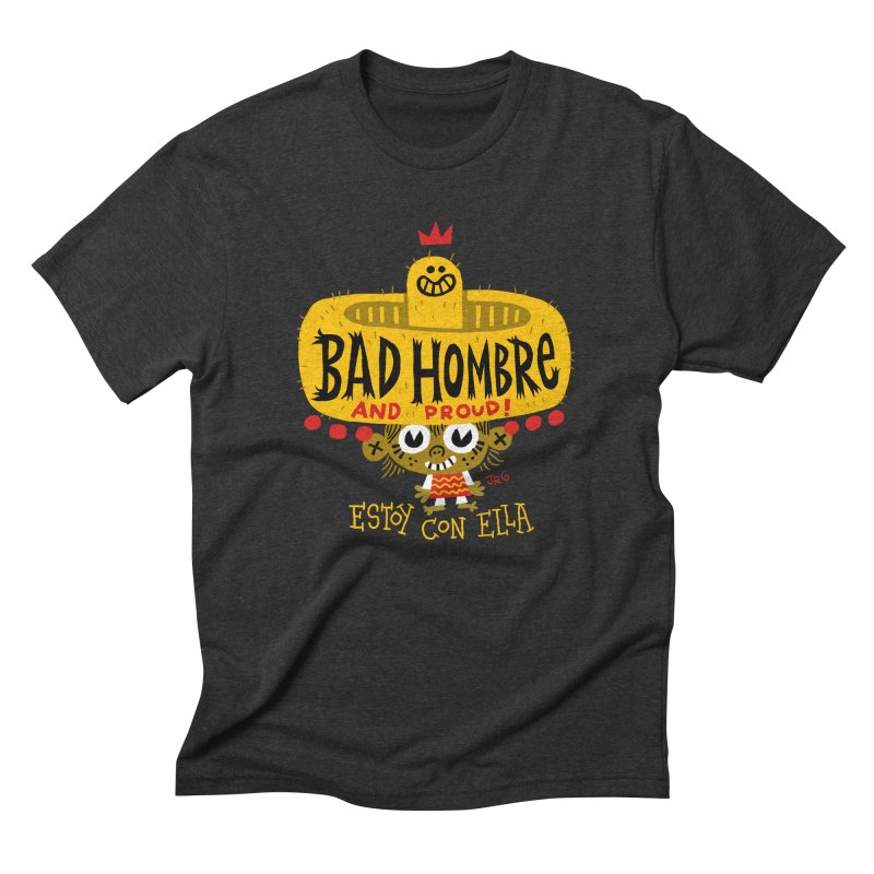 BAD HOMBRE Men's Triblend T-Shirt by Super Macho Artist Shop
