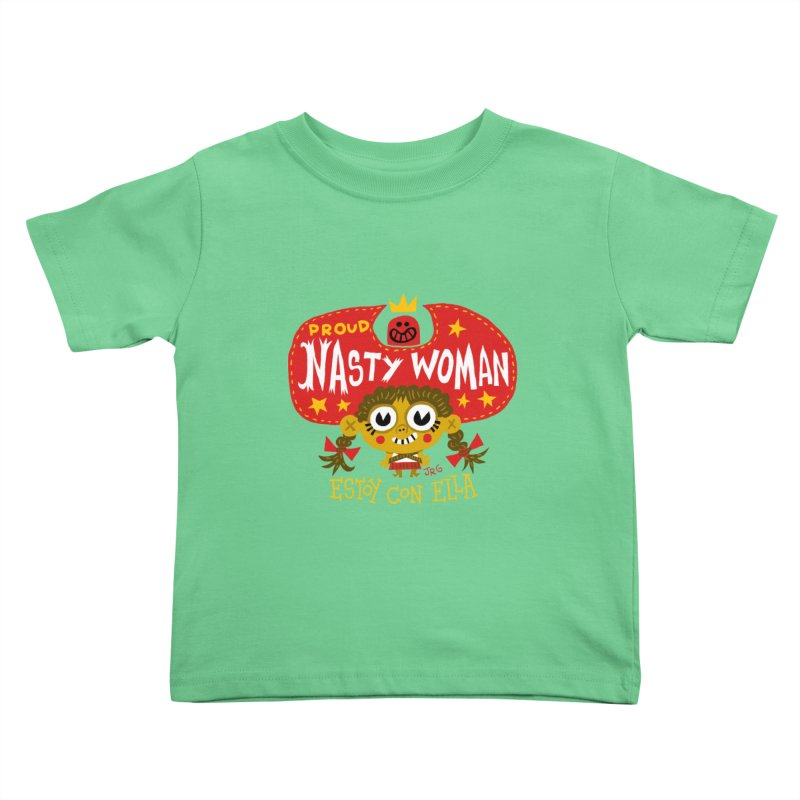 Nasty Woman Kids Toddler T-Shirt by Super Macho Artist Shop