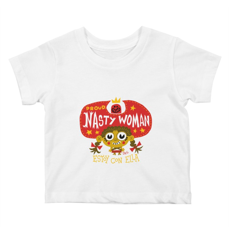 Nasty Woman Kids Baby T-Shirt by Super Macho Artist Shop