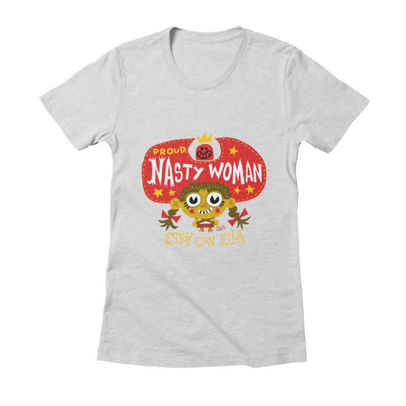 Nasty Woman Women's Fitted T-Shirt by Super Macho Artist Shop