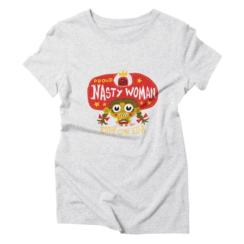 Nasty Woman Women's Triblend T-Shirt by Super Macho Artist Shop