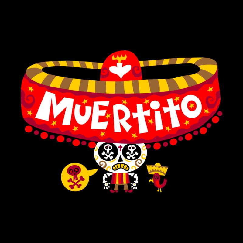 Muertito by Super Macho Artist Shop