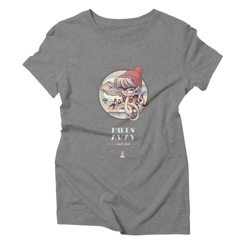MILES AWAY - JoNAH Women's Triblend T-shirt by mfk00's Artist Shop