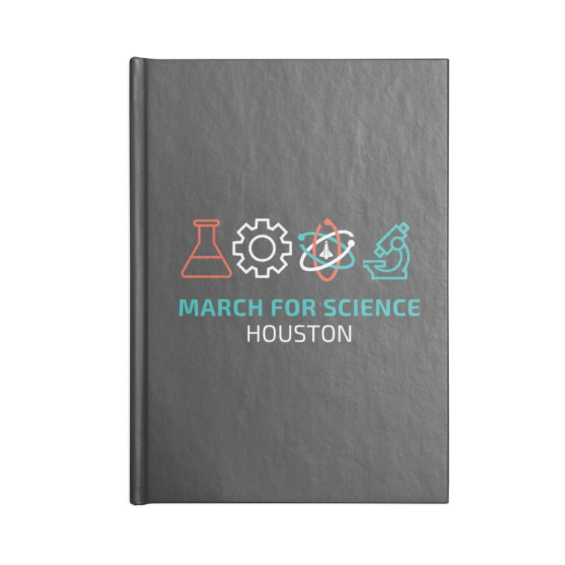 March for Science Houston Accessories Notebook by March for Science Houston