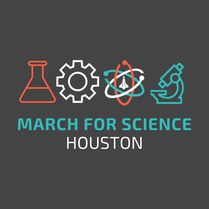 March for Science Houston by March for Science Houston