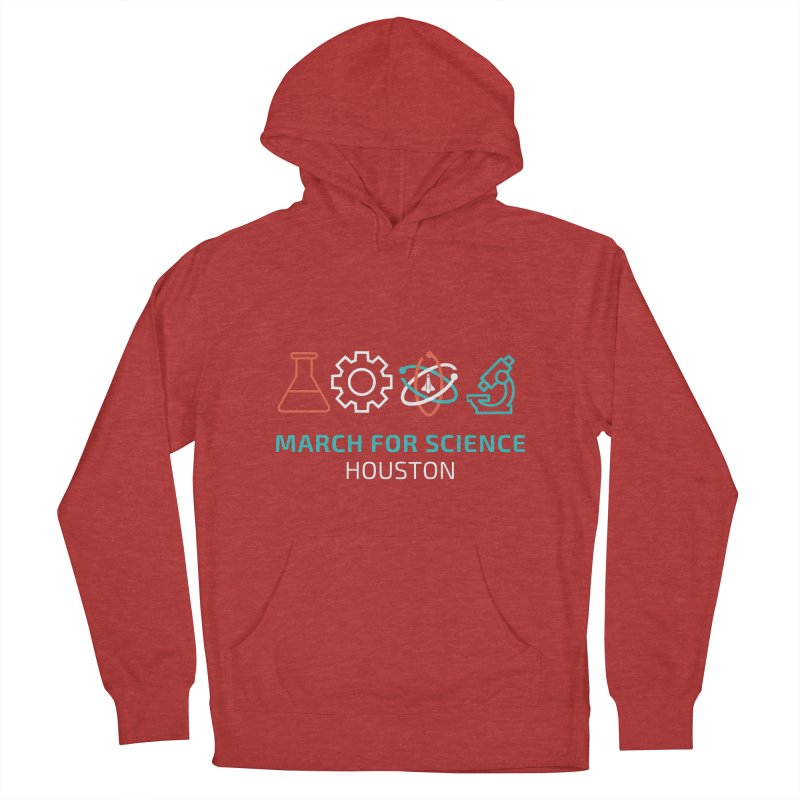 March for Science Houston Women's French Terry Pullover Hoody by March for Science Houston