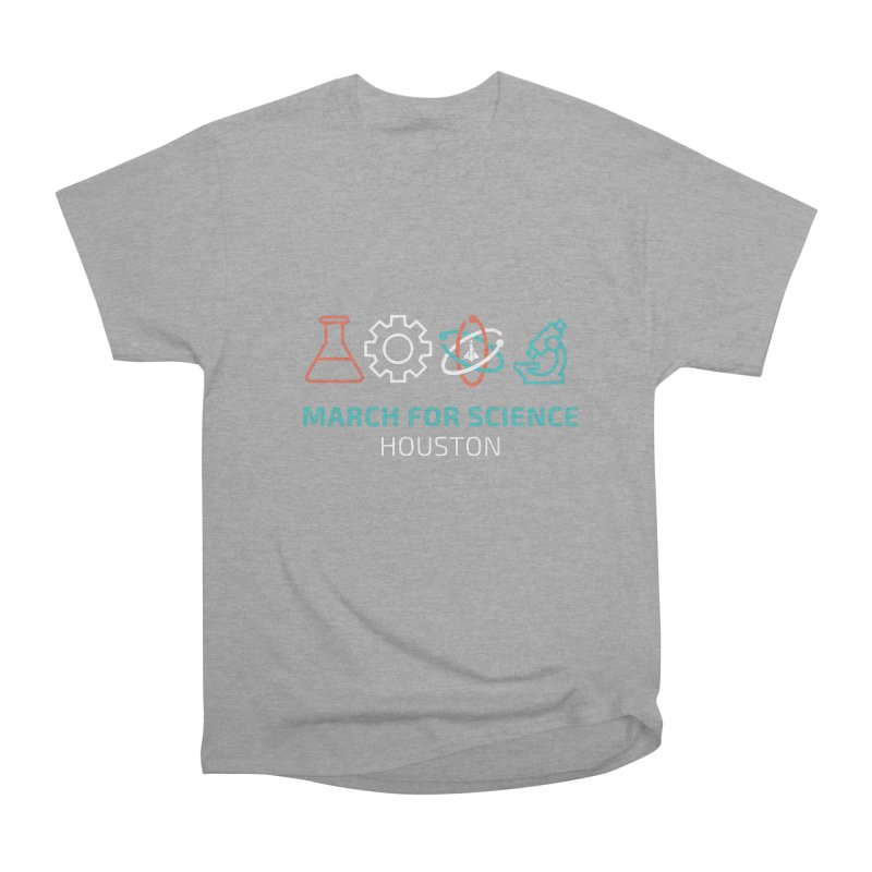 March for Science Houston Men's Heavyweight T-Shirt by March for Science Houston