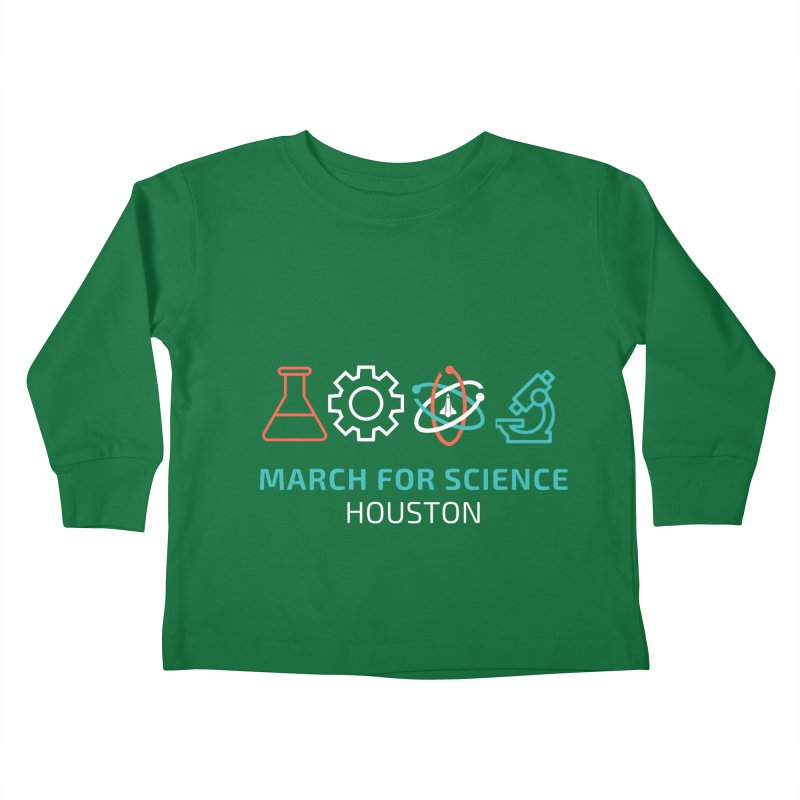 March for Science Houston Kids Toddler Longsleeve T-Shirt by March for Science Houston