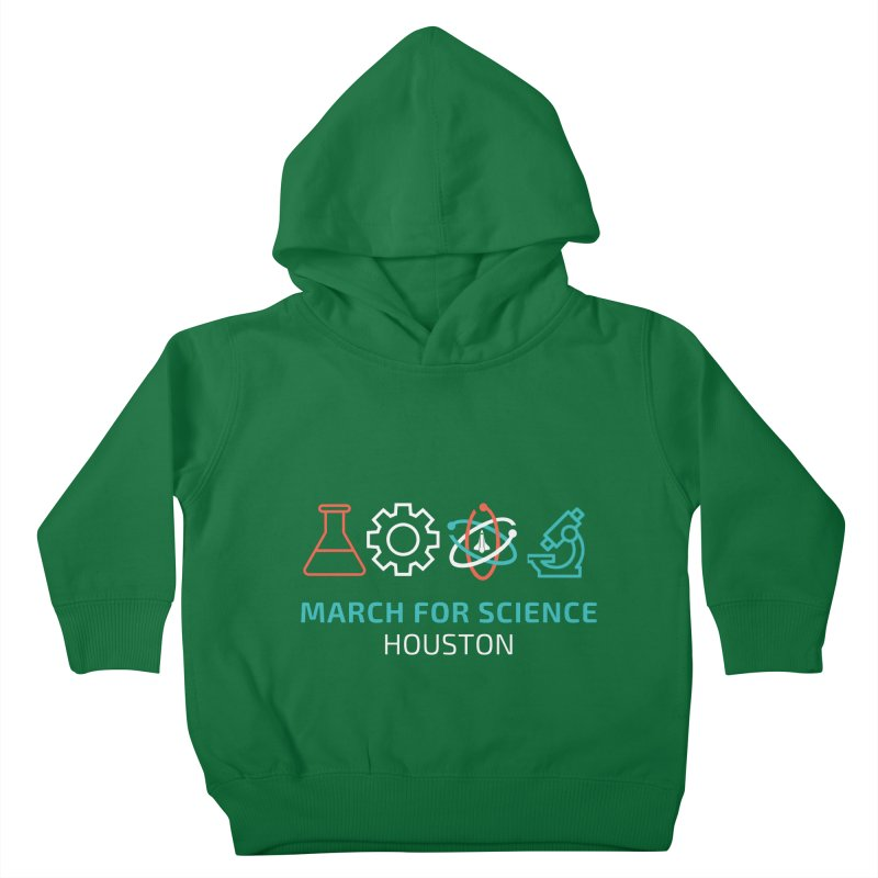March for Science Houston Kids Toddler Pullover Hoody by March for Science Houston