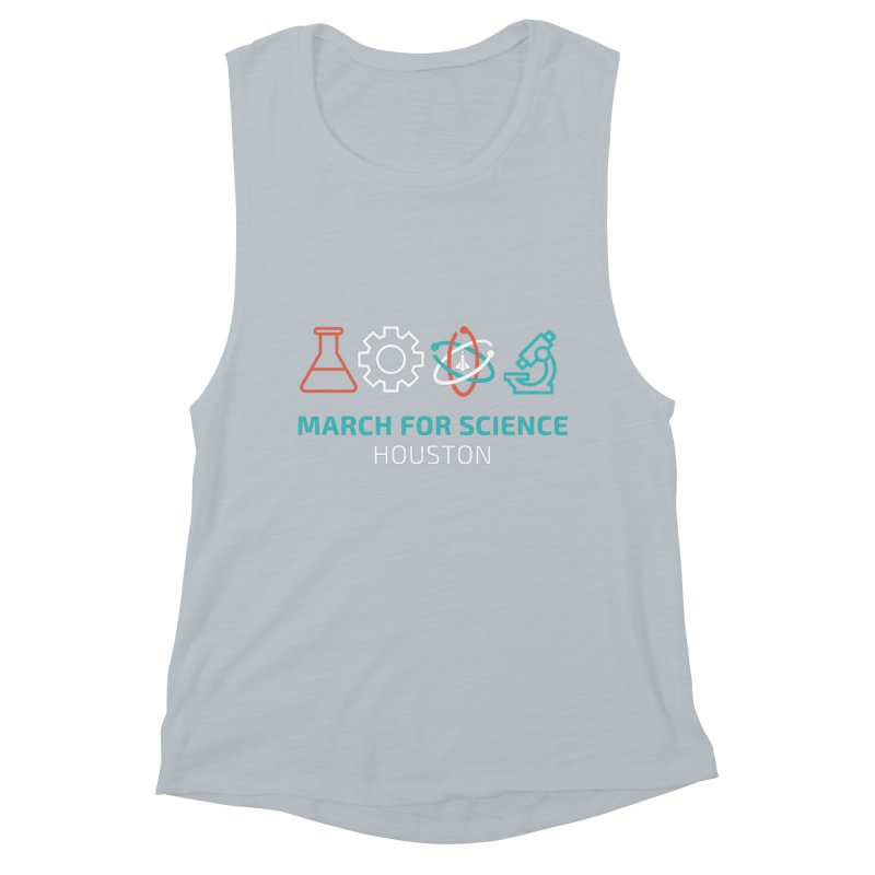 March for Science Houston Women's Muscle Tank by March for Science Houston