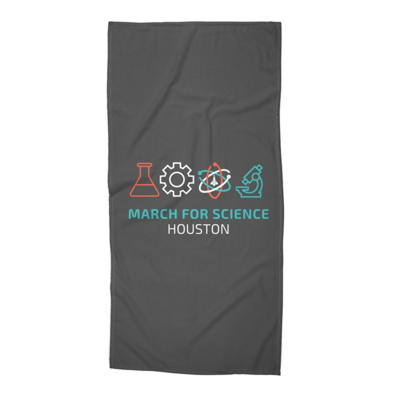 March for Science Houston Accessories Beach Towel by March for Science Houston