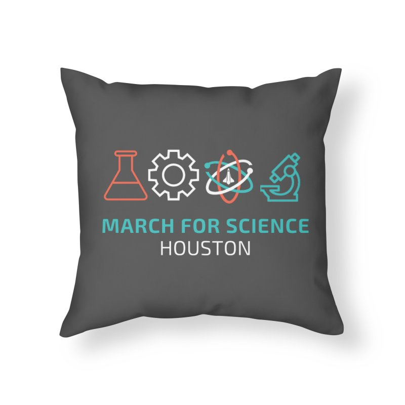 March for Science Houston Home Throw Pillow by March for Science Houston