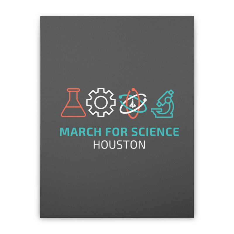 March for Science Houston Home Stretched Canvas by March for Science Houston