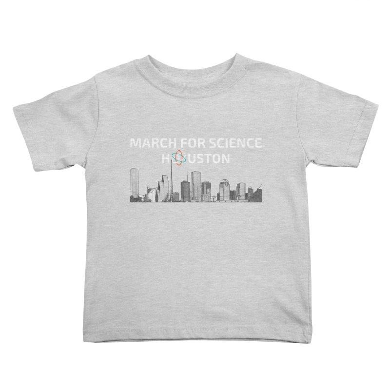 Houston Skyline - MFSH Kids Toddler T-Shirt by March for Science Houston